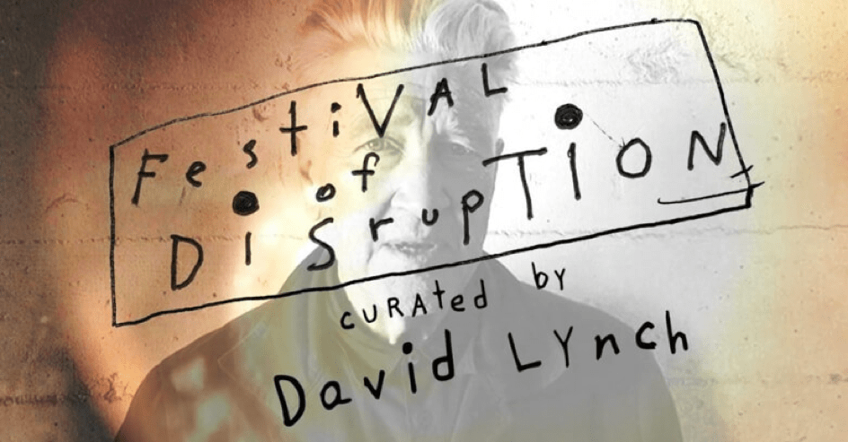 Festival of Disruption curated by David Lynch